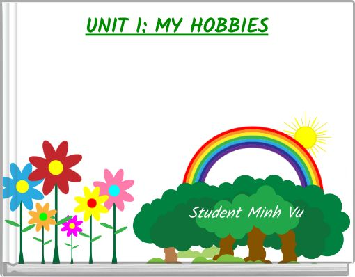 UNIT 1: MY HOBBIES