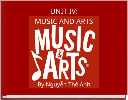 UNIT IV:MUSIC AND ARTS