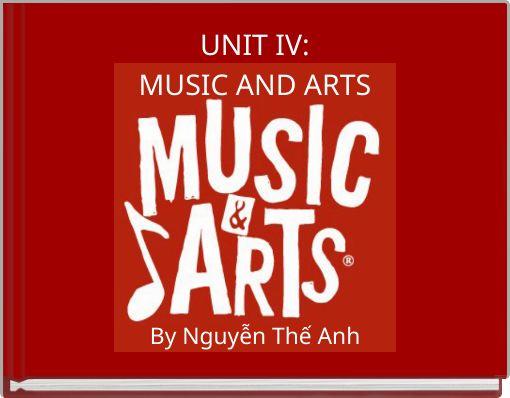 UNIT IV:MUSIC AND ARTS