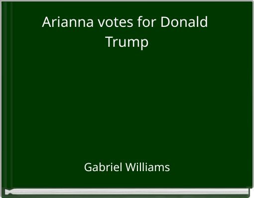 Arianna votes for Donald Trump