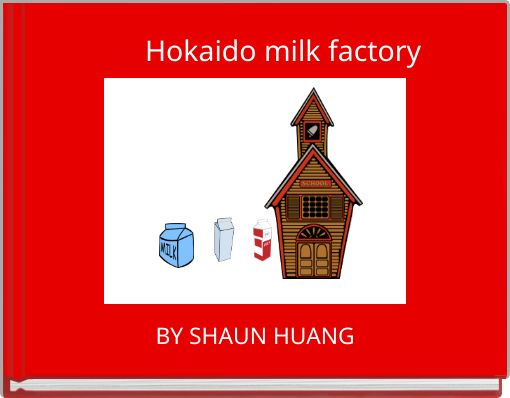 Hokaido milk factory