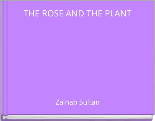 THE ROSE AND THE PLANT