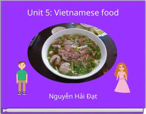 Unit 5: Vietnamese food