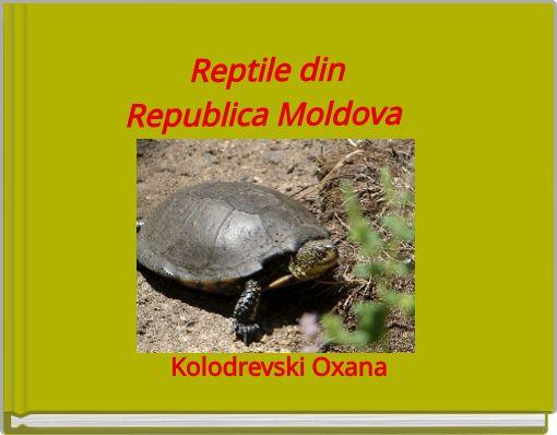 Reptile din            Republica Moldova