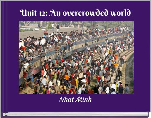 Unit 12: An overcrowded world