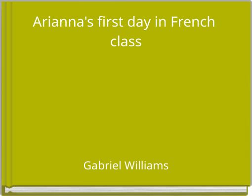 Arianna's first day in French class
