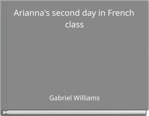 Arianna's second day in French class
