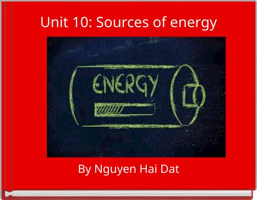 Unit 10: Sources of energy