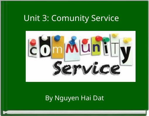 Unit 3: Comunity Service