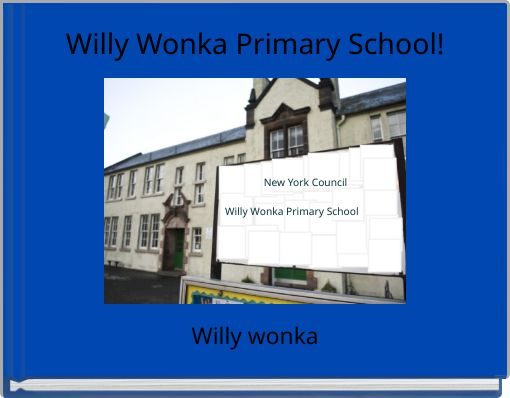 Willy Wonka Primary School!