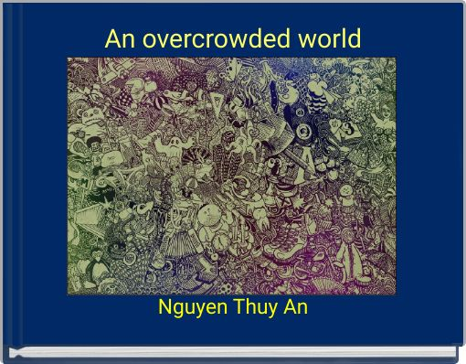 An overcrowded world