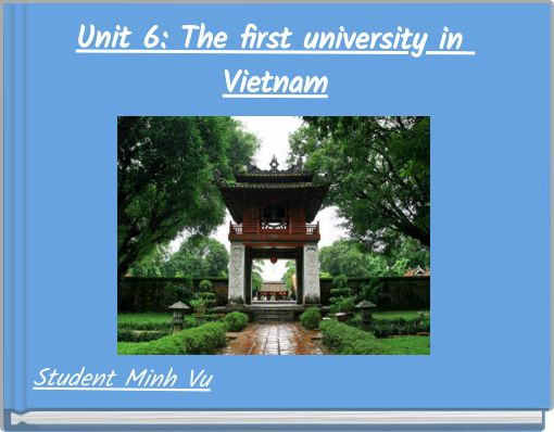 Unit 6: The first university in Vietnam