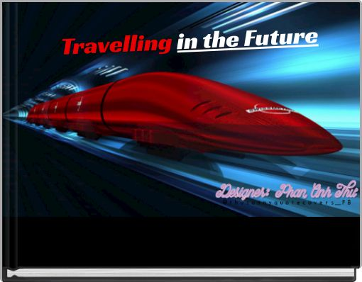 Travelling in the Future