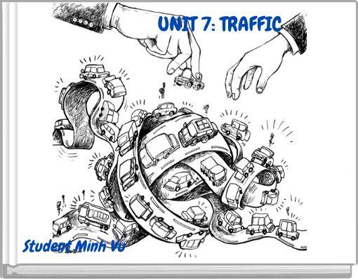 UNIT 7: TRAFFIC