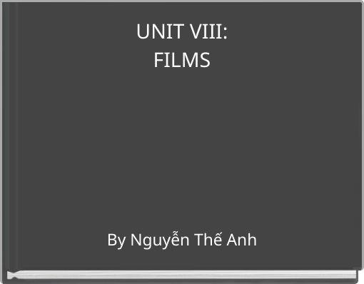 UNIT VIII:FILMS
