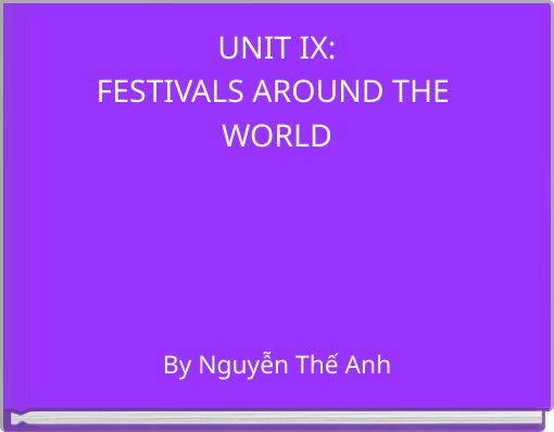 UNIT IX:FESTIVALS AROUND THE WORLD