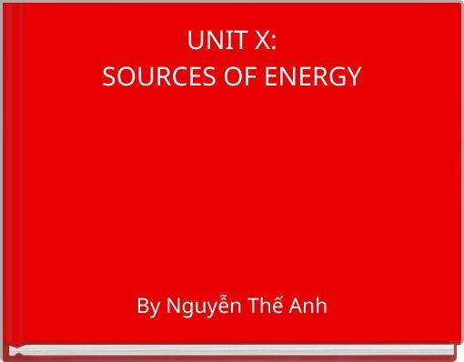 UNIT X:SOURCES OF ENERGY