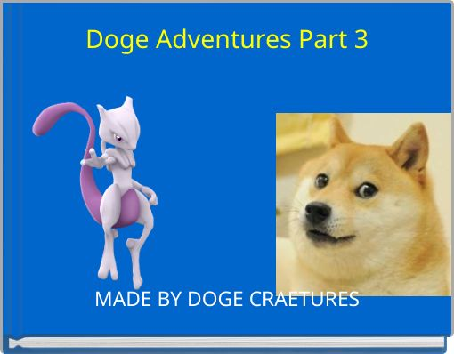 Doge Adventures Part 3