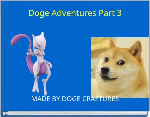 Doge Adventures Part 3