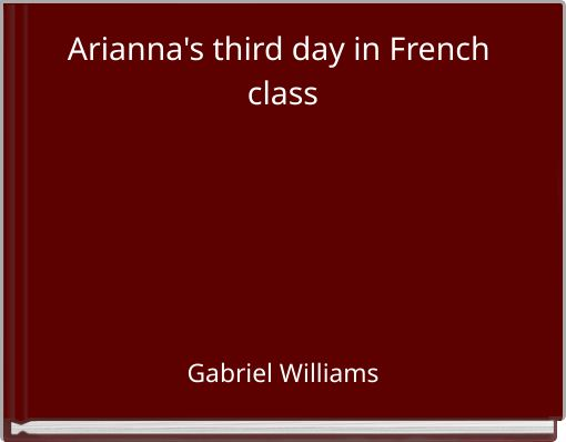 Arianna's third day in French class