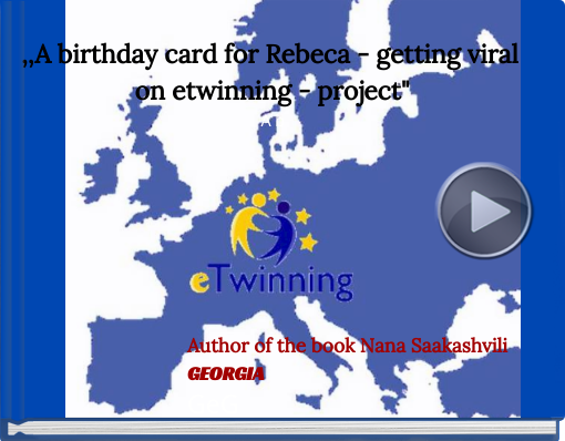 Book titled ',,A birthday card for Rebeca - getting viral on etwinning - project'  A b'