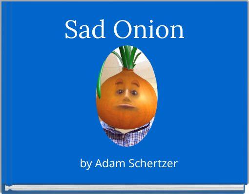Sad Onion