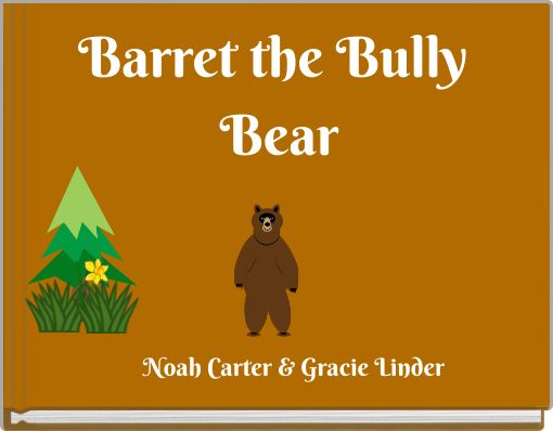 Barret the Bully Bear
