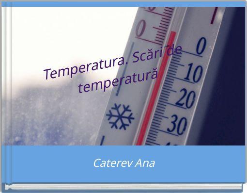 Temperatura. Scări de temperatură
