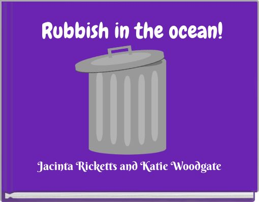 Rubbish in the ocean!