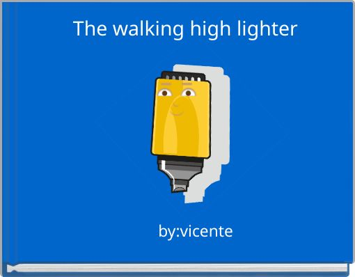The walking high lighter