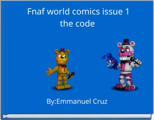 Fnaf world comics issue  1the code