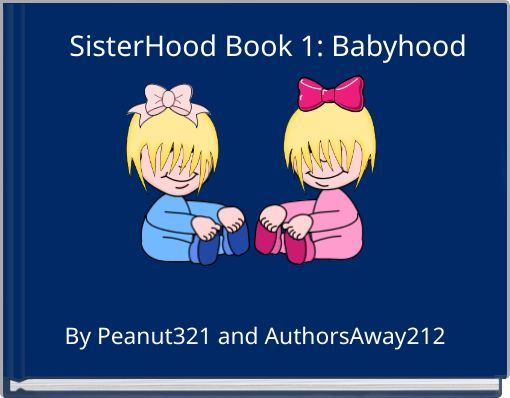 SisterHood Book 1: Babyhood