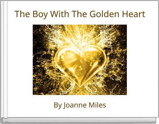 The Boy With The Golden Heart