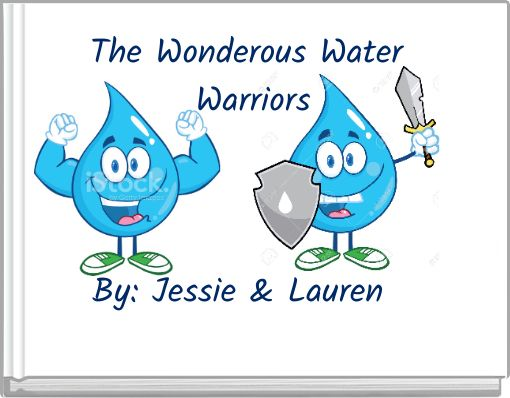 The Wonderous Water Warriors