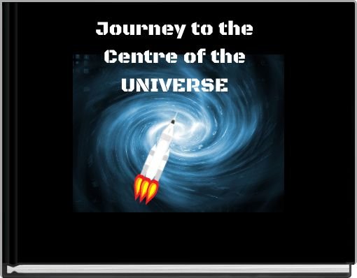 Journey to the Centre of the UNIVERSE