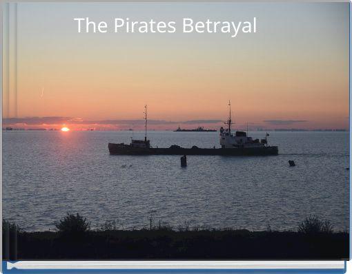 The Pirates Betrayal