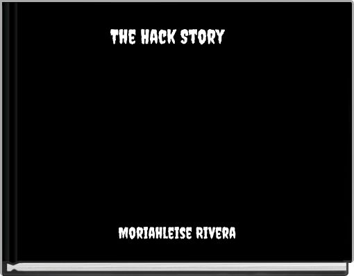 The Hack Story
