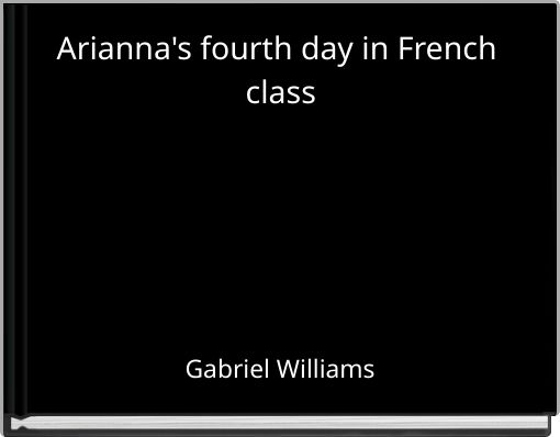 Arianna's fourth day in French class