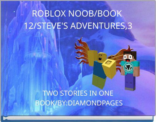 ROBLOX NOOB/BOOK 12/STEVE'S ADVENTURES,3