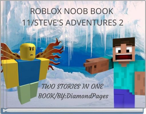 ROBLOX NOOB BOOK 11/STEVE'S ADVENTURES 2