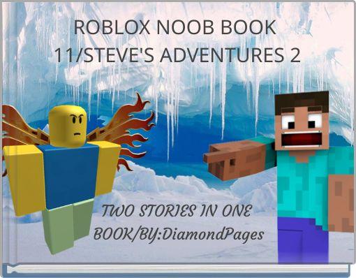 ROBLOX NOOB BOOK 11/STEVE'S ADVENTURES 2