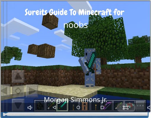 Sureits Guide To Minecraft for noobs