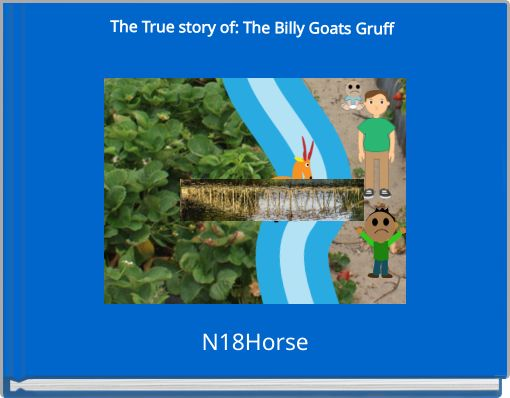 The True story of: The Billy Goats Gruff