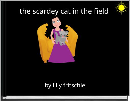 the scardey cat in the field