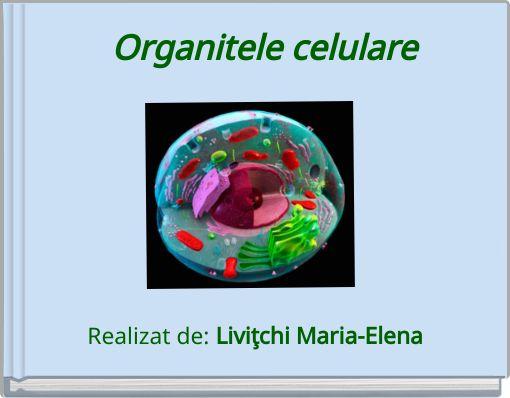 Organitele celulare