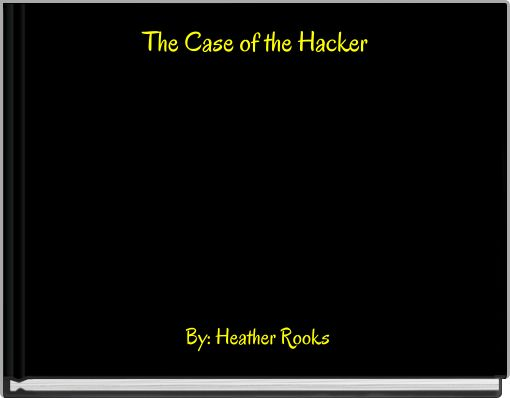 The Case of the Hacker