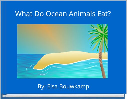 What Do Ocean Animals Eat?