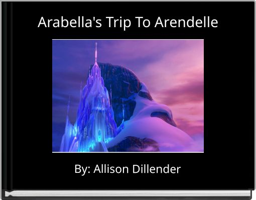 Arabella's Trip To Arendelle