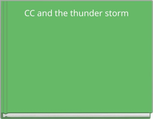 CC and the thunder storm