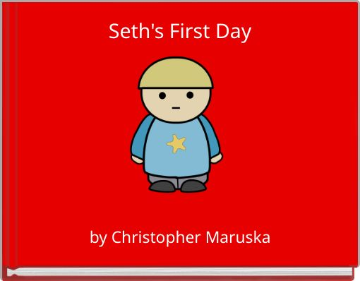 Seth's First Day